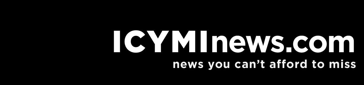 ICYMI News